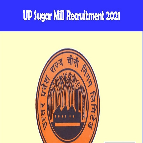 UP Sugar Mill Recruitment 2021 Notification Out :Vacancy And Eligibility Details