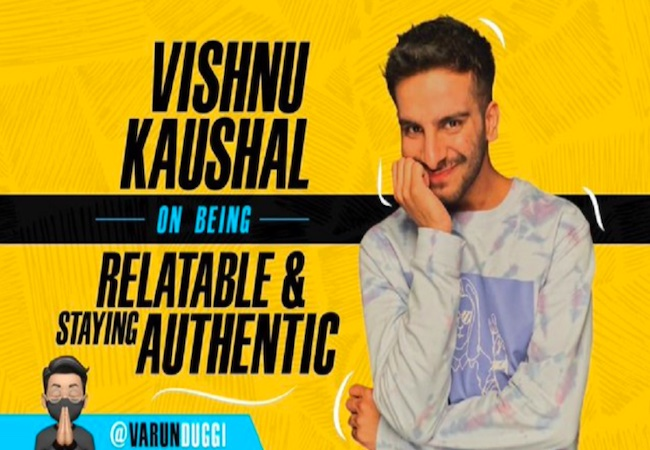 The newest episode of 'The Varun Duggi Show' has Vishnu Kaushal discussing living life in the public eye